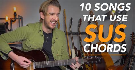 10 GREAT SONGS that use SUS CHORDS | Andy Guitar