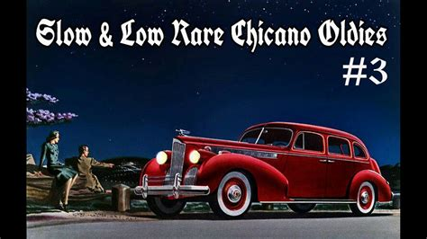 SLOW & LOW RARE CHICANO OLDIES SHOW #3 - YouTube