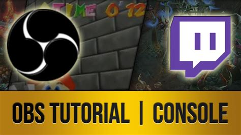 OBS Tutorial | CONSOLE Streaming to Twitch